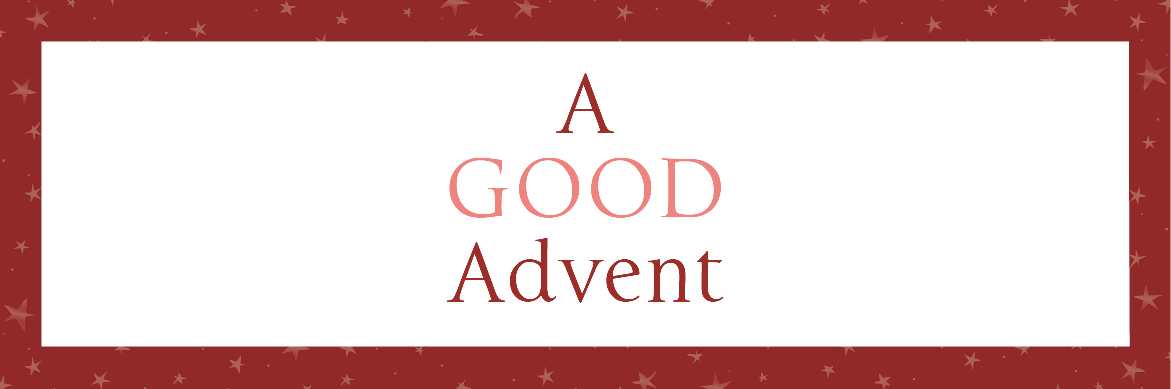 A Good Advent
