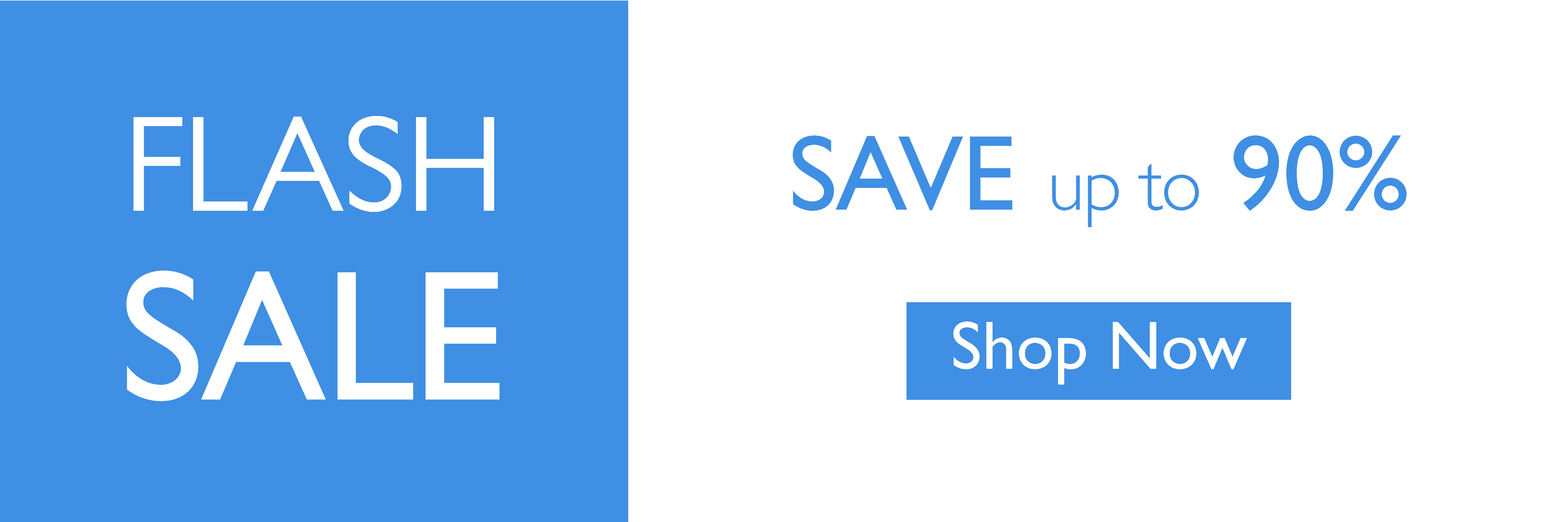 Flash Sale Save up to 90%
