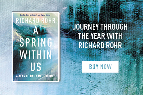 A Spring Within Us by Richard Rohr