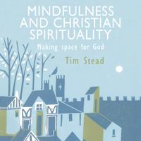 Mindfulness & Christian Spirituality Audiobook